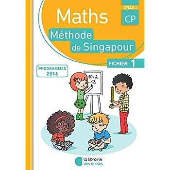 Mathématiques CP Méthode de Singapour, fichier de l'élève 1 Édition 2016