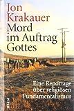 Mord im Auftrag Gottes: Eine Reportage über religiösen Fundamentalismus - Jon Krakauer