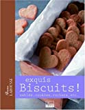 Exquis Biscuits ! : Sablés, Cookies, rochers, etc...