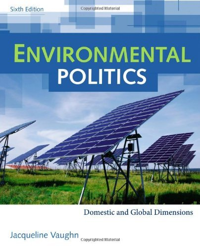 Environmental Politics: Domestic and Global Dimensions by Jacqueline Vaughn (2011-01-01)