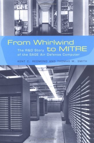 from-whirlwind-to-mitre-the-rd-story-of-the-sage-air-defense-computer-history-of-computing-by-kent-c