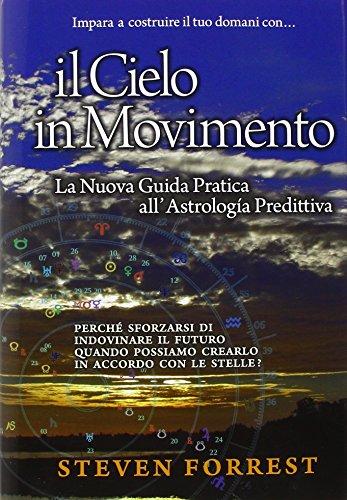 il-cielo-in-movimento-creare-il-futuro-con-lastrologia-predittiva-del-terzo-millennio