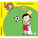 Pixi Hören. Fußballgeschichten: 1 CD