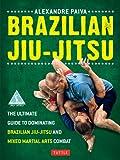 Image de Brazilian Jiu-Jitsu: The Ultimate Guide to Dominating Brazilian Jiu-Jitsu and Mi