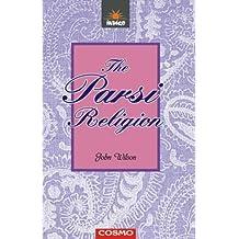 The Parsi Religion