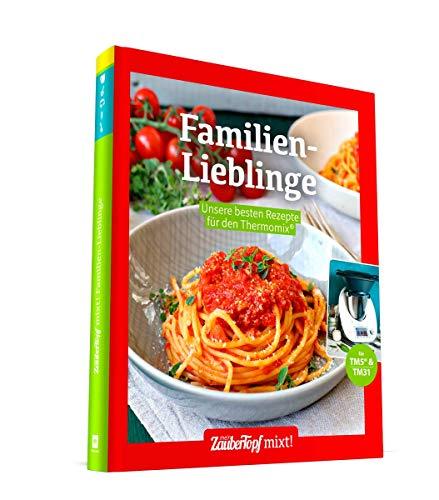 Familienlieblinge: Unsere besten Rezepte für den Thermomix® TM5® TM31 TM6