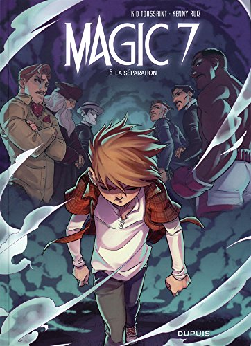 Magic 7 - tome 5 - La séparation par Kid Toussaint