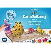 Der Kartoffelkönig: Ein Märchen mit Figuren und Kulissen zum Ausschneiden für die Erzählschiene