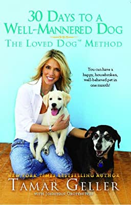 30 Days to a Well-Mannered Dog: The Loved Dog Method from Gallery Books