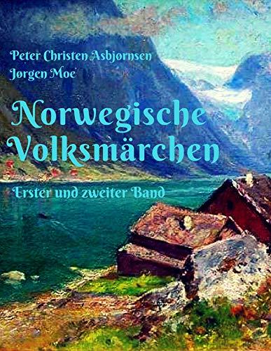 Norwegische Volksmärchen: Erster und zweiter Band