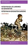 Peter Pan en los jardines de Kensington/ Peter Pan in Kensington Garden par James M. Barrie