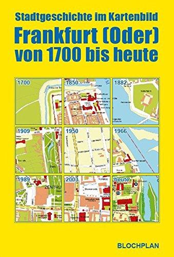 Stadtgeschichte im Kartenbild; Frankfurt (Oder) von 1700 bis heute: Stadtplanmappe mit 9 Plänen