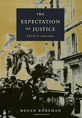 The Expectation of Justice: France, 1944–1946 by Megan Koreman (2000-01-26)