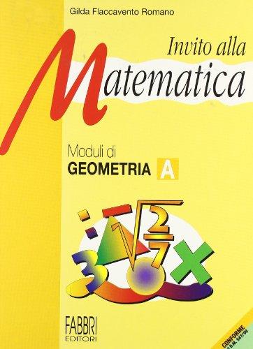 Invito alla matematica. Moduli di geometria A. Per la Scuola media