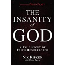 The Insanity of God: A True Story of Faith Resurrected (English Edition)