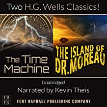 The Time Machine and The Island of Doctor Moreau, Unabridged: H.G. Wells' Classic Collection