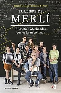 Un llibre interactiu, original i únic on es recullen les frases i les situacions més emotives, així com les ensenyances aparegudes a la sèrie de televisió de TV3 Merlí, i mitjançant el qual els lectors aprendran filosofia i arribaran a conèixer-se mi...