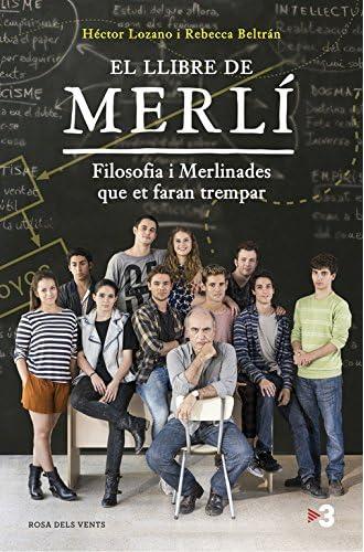 El llibre de Merlí: Filosofia i merlinades que et faran trempar