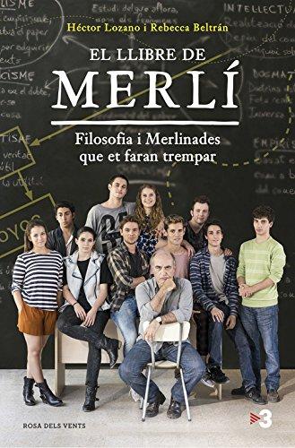 El llibre de Merlí: Filosofia i merlinades que et faran trempar (NARRATIVA CATALANA) por Héctor Lozano