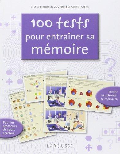 100 tests pour entraner sa mmoire de Docteur Bernard Croisile (2 juin 2010) Broch
