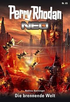 Perry Rhodan Neo 65: Die brennende Welt: Staffel: Epetran 5 von 12 (Perry Rhodan Neo Paket) von [Bottlinger, Andrea]