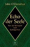 Echo der Seele: Von der Sehnsucht nach Geborgenheit