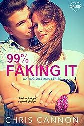 99% Faking It (Dating Dilemmas Book 2)
