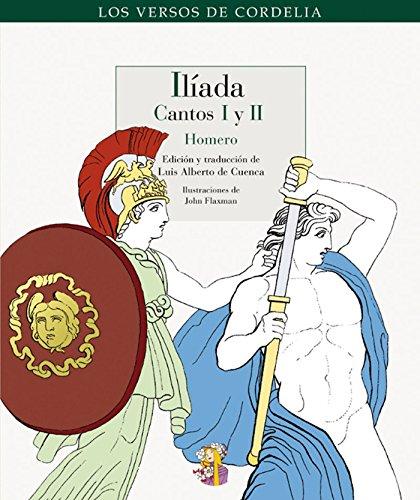 Ilíada: Cantos I y II (Los Versos de Cordelia nº 8) por Homero