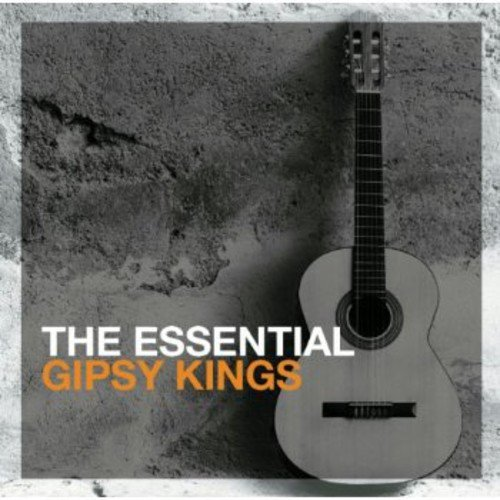 The Essential Gipsy Kings