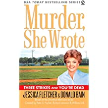 Murder, She Wrote: Three Strikes and You're Dead (Murder, She Wrote Mysteries)