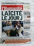 Telecharger Livres HUMANITE L du 11 12 2003 LES FRANCAIS FACE A LA POLITIQUE LAICITE LE JOUR J LA COMMISSION STASI MUMIA ABU JAMAL EN DANGER DE MORT RETRAITES LES FEMMES CIBLES DE LA LOI FILLON EXTREME DROITE LES VISAGES DE LA BETE IMMONDE DEOCRATIE UN JOUR POUR RADHIA VOILE LE DEFI ATLANTIQUE A PARIS (PDF,EPUB,MOBI) gratuits en Francaise