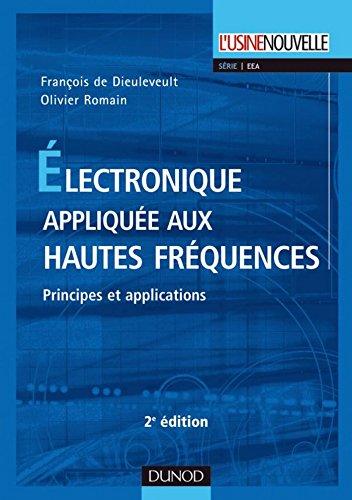 Électronique appliquée aux hautes fréquences - 2e éd. : Principes et applications (Principes électroniques) par François de Dieuleveult