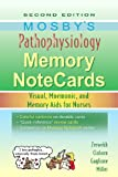 Mosby's Pathophysiology Memory NoteCards: Visual, Mnemonic and Memory Aids for Nurses