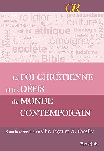 La foi chrétienne et les défis du monde contemporain par Collectif