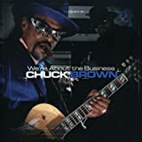 Songtexte von Chuck Brown - We're About the Business