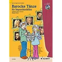 Barocke Tänze: 2 Sopran-Blockflöten. Ausgabe mit CD. (Spiel und Spaß mit der Blockflöte)