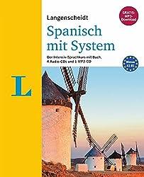 Langenscheidt Spanisch mit System - Sprachkurs mit Buch, 4 Audio-CDs, 1 MP3-CD und MP3-Download: Der Intensiv-Sprachkurs mit Buch, 4 Audio-CDs und 1 MP3-CD (Langenscheidt Sprachkurse mit System)