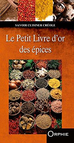 Le petit livre d'or des épices par Fabrice Le Bellec