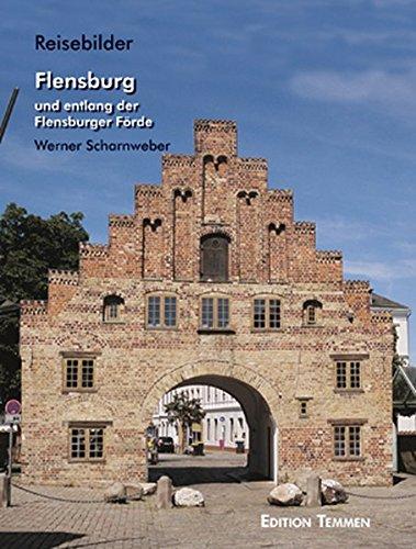 Preisvergleich Produktbild Flensburg und entlang der Flensburger Förde: Reisebilder