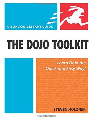 Dojo Toolkit, The: Visual QuickStart Guide
