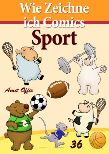Zeichnen Bücher: Wie Zeichne ich Comics - Sport (Zeichnen für Anfänger Bücher Book 36) (English Edition)