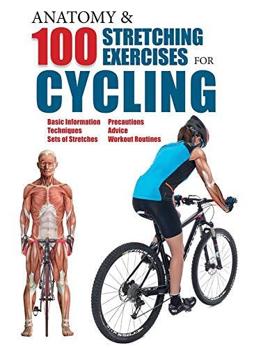 Anatomy & 100 Stretching Exercises for Cycling por Guillermo Seijas Albir