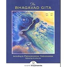 [(Bhagavad Gita : According to Paramhansa Yogananda)] [Edited by Swami Kriyananda] published on (October, 2008)