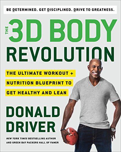 Green Bay Packers Donald Driver (The 3D Body Revolution: The Ultimate Workout + Nutrition Blueprint to Get Healthy and Lean)