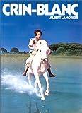 Crin-Blanc de Albert Lamorisse ( 1 janvier 1977 ) - L'Ecole des loisirs (1 janvier 1977)