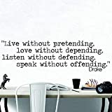Dozili Drake Zitat inspirierender Wandaufkleber, Typographie, Wohndekor, Live Without Pretending, 106,7 x 30,5 cm