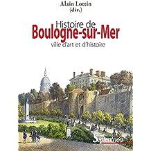 Histoire de Boulogne-sur-Mer: ville d'art et d'histoire