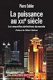 La Puissance au XXIè siècle: Les nouvelles définitions du monde (Sciences politiques et relations internationales)