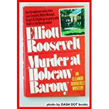 Murder at Hobcaw Barony (An Eleanor Roosevelt Mystery) by Elliott Roosevelt (1986-06-01)
