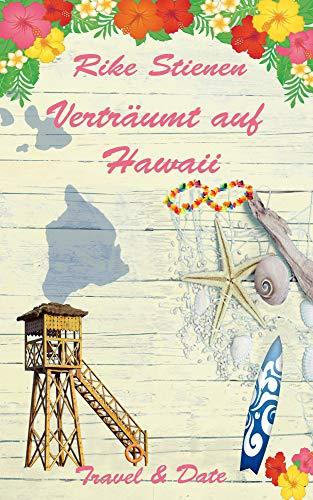 Verträumt auf Hawaii: Travel & Date